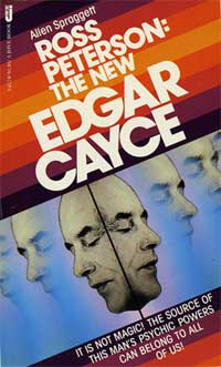 Ross Peterson, The New - old - Edgar Cayce